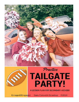 2-Day Lesson: Practice Tailgate Party for Secondary Students with EBD/ASD