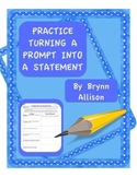 Turning a Prompt into a Statement Practice