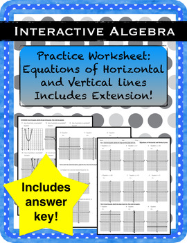 Practice Worksheet Equations of Horizontal and Vertical Lines Inc. Extension