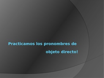 Practice activity for Spanish direct object pronouns