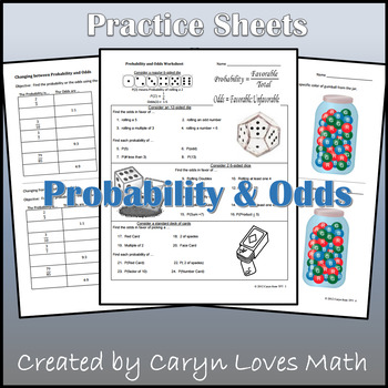Finding Probability & Odds~Changing Between~Worksheets~Handout