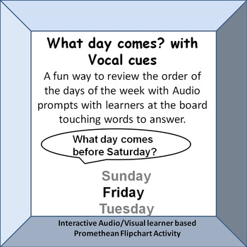 Practice the order of Days of the Week with Vocal Prompts.  Promethean Activity.