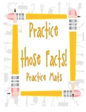 Practice those Facts!  Practice Mats