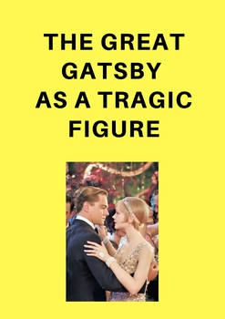 Gatsby as a Tragic Figure Causing the Suffering of Others: Practice w/Persuasion
