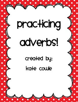 Practice with Adverbs!