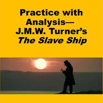 Practice with Analysis—  J.M.W. Turner's The Slave Ship
