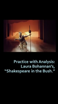 """Practice with Analysis: Laura Bohannan's, """"Shakespeare in the Bush."""""""