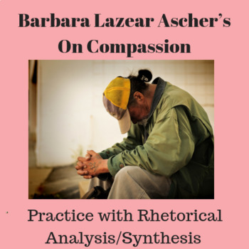 "Practice with Argument: Barbara Lazear Ascher's, ""On Compassion."""