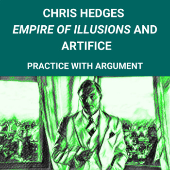 Practice with Argument—Chris Hedges Empire of Illusions & Artifice