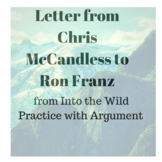 Letter to Ron Franz from Chris McCandless Into the Wild: Practice with Argument