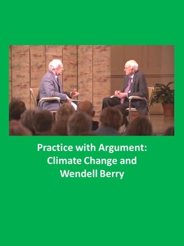 Practice with Argument: Climate Change and Wendell Berry