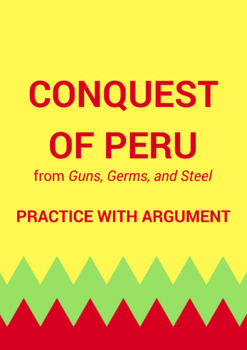 Practice with Argument—Conquest of Peru from Guns, Germs, and Steel
