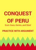 Conquest of Peru from Guns, Germs, and Steel: Practice with Argument