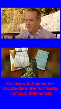 Practice with Argument— David Sedaris' Me Talk Pretty One Day and Humorists