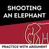Shooting an Elephant by George Orwell: Practice with Argument