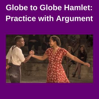 Practice with Argument—Globe to Globe Hamlet