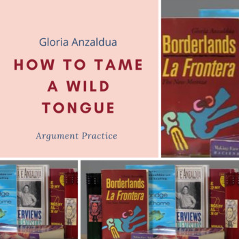 "Practice with Argument: Gloria Anzaldua's ""How to Tame a Wild Tongue"""