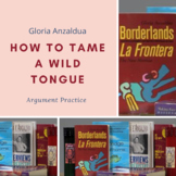 How to Tame a Wild Tongue by Gloria Anzaldua: Argument Practice