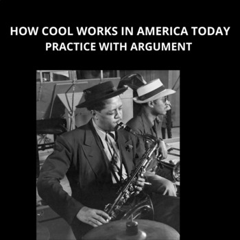 How Cool Works in America Today: Practice with Argument