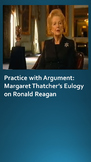 Practice with Argument: Margaret Thatcher's Eulogy for Ronald Reagan