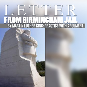 """Practice with Argument: Martin Luther King's, """"Letter from Birmingham Jail."""""""
