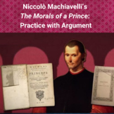 "Practice with Argument: Niccolò Machiavelli's ""The Morals of a Prince."""