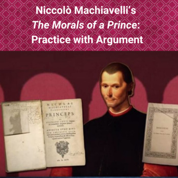 "Practice with Argument: Niccolò Machiavelli's ""The Morals"
