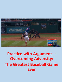 Practice with Argument— Overcoming Adversity: The Greatest Baseball Game Ever