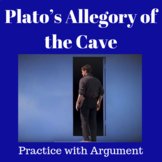 Allegory of the Cave by Plato: Practice with Argument