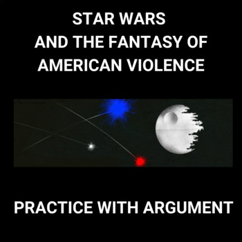 Practice with Argument— Star Wars and the Fantasy of American Violence