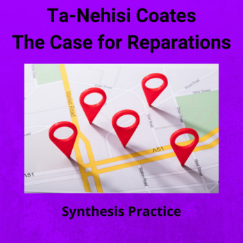 Practice with Argument: Ta-Nehisi Coates' The Case For Reparations