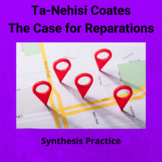 Ta-Nehisi Coates The Case For Reparations: Practice with Synthesis