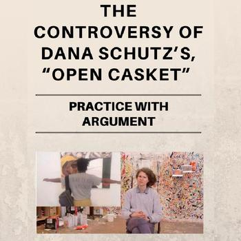 The Controversy of Open Casket by Dana Schutz: Practice with Argument