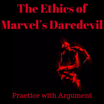 The Ethics of Marvel's Daredevil: Practice with Argument