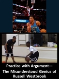 The Misunderstood Genius of Russell Westbrook: Practice with Argument