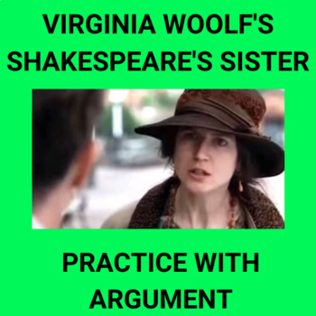 """Practice with Argument: Virginia Woolf's, """"Shakespeare's Sister"""""""