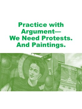 Practice with Argument— We Need Protests. And Paintings.