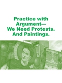 Practice with Argument: We Need Protests. And Paintings.