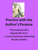 Hamlet with This American Life, Act V: Practice with Author's Purpose