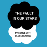 Practice with Close Reading- The Fault in Our Stars by John Green