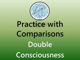 Double Consciousness: Practice with Comparisons