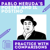 Pablo Neruda's Poetry and Il Postino: Practice with Comparisons