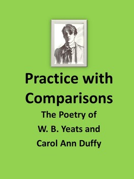 Practice with Comparisons-Poems from W.B Yeats and Carol Ann Duffy