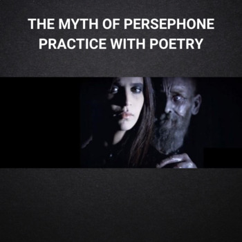 Practice with Comparisons: The Myth of Persephone through Poetry