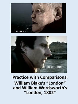Practice with Comparisons—William Blake's London and Wordsworth's London, 1802