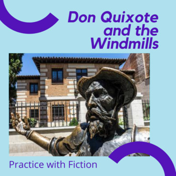 Practice with Fiction: Don Quixote and the Windmills.