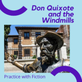 Don Quixote and the Windmills: Practice with Fiction
