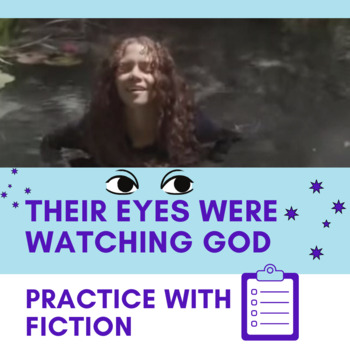 Practice with Fiction—Zora Neale Hurston from Their Eyes Were Watching God