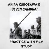 Practice with Film Study— Akira Kurosawa's Seven Samurai