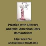 Dark Romantics Poe and Hawthorne: Practice with Literary Analysis